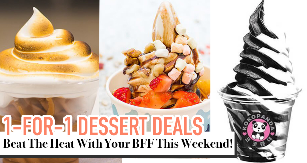 Check Out These 1-for-1 Dessert Deals You Can Enjoy With Your BFF in Singapore This Weekend!